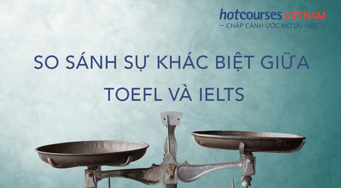 so sanh ielts va toefl